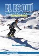 El esquí : enseñanza de los deportes de invierno : esquí adulto e infantil